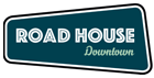 Road House Downtown - Bronze